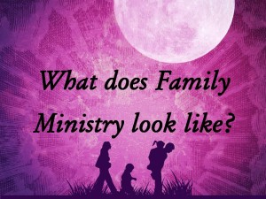 what-does-family-ministry-look-like